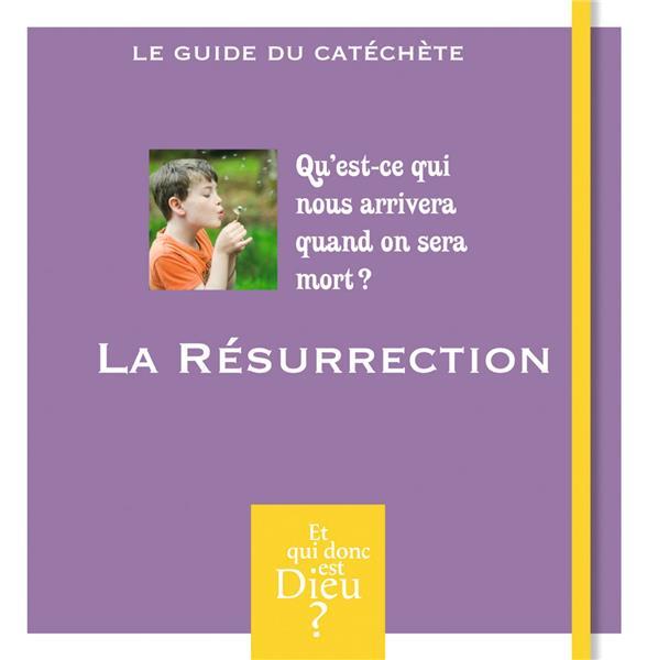 Module A3 ; la résurrection ; qu'est-ce qui nous arrivera quand on sera mort ?