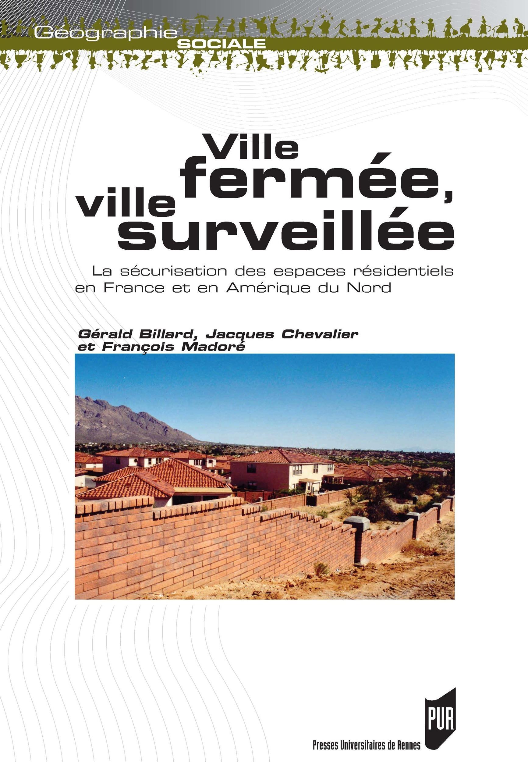 Ville fermee ville surveillee securisation des espaces residentiels en france et