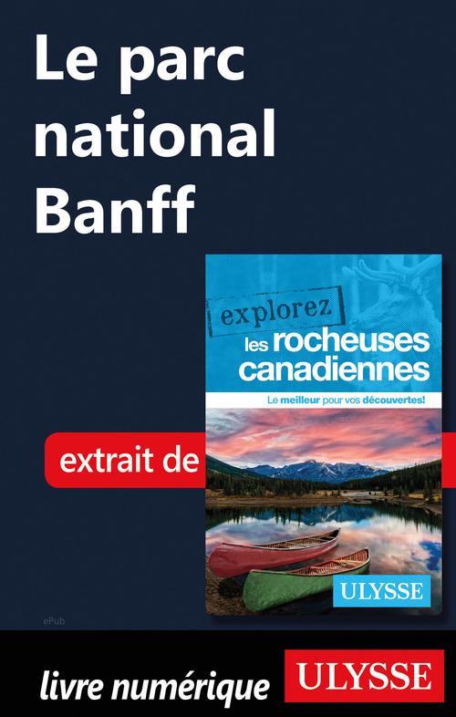 Le parc national Banff  - . Collectif