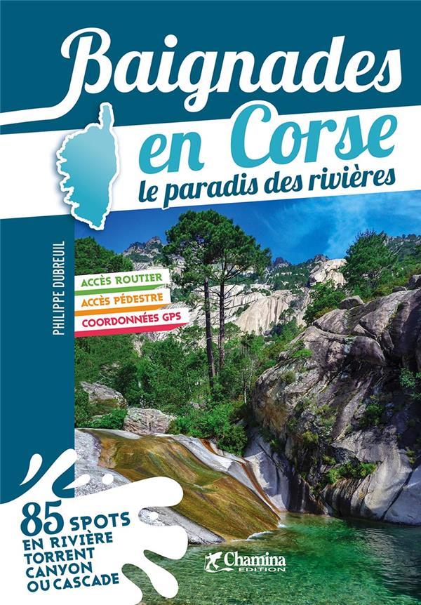 BAIGNADES EN CORSE LE PARADIS DES RIVIERES