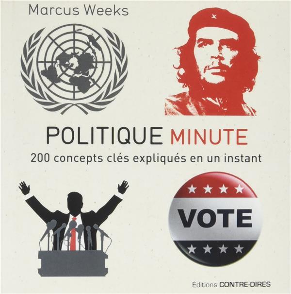 Politique minute ; 200 concepts clés expliqués en un instant