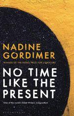 Vente Livre Numérique : No Time Like the Present  - Nadine Gordimer