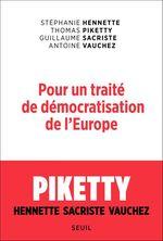 Vente EBooks : Pour un traité de démocratisation de l'Europe  - Antoine Vauchez - Thomas Piketty - Guillaume Sacriste - Stephanie Hennette