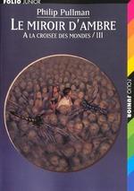 Couverture de À la croisée des mondes t.3 ; le miroir d'ambre