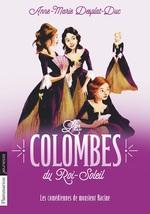Vente EBooks : Les Colombes du Roi-Soleil (Tome 1) - Les Comédiennes de Monsieur Racine  - Anne-Marie Desplat-Duc