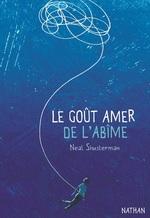 Vente Livre Numérique : Le goût amer de l'abîme - Dès 14 ans  - Neal Shusterman