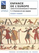 Vente EBooks : Enfance de l'europe, aspects économiques et sociaux t.1 ; l'homme et son espace  - Robert Fossier