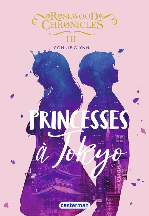 Rosewood chronicles - t03 - princesses a tokyo