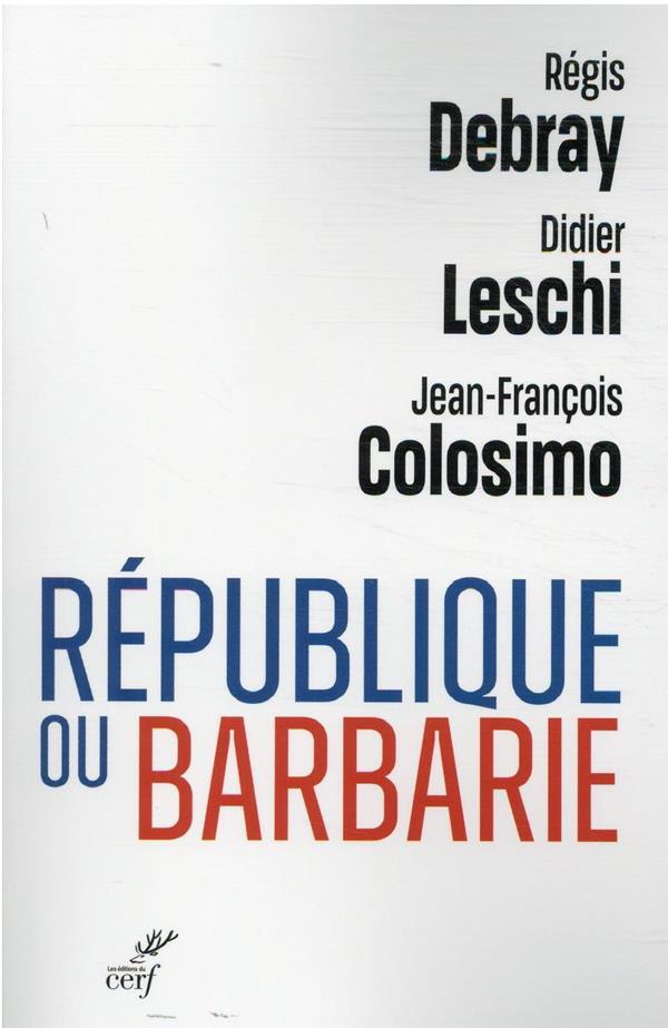 REPUBLIQUE OU BARBARIE