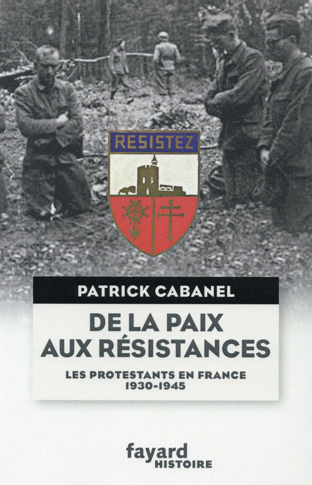 De la paix aux résistances ; les protestants en France 1930-1945