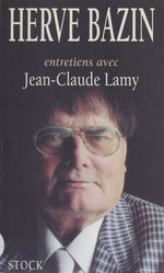 Vente EBooks : Entretiens avec Hervé Bazin  - Jean-Claude Lamy - Hervé Bazin