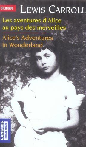 Les aventures d'Alice au pays des merveilles ; Alice's adventures in Wonderland