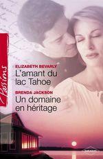 Vente EBooks : L'amant du lac Tahoe - Un domaine en héritage (Harlequin Passions)  - Brenda Jackson - Elizabeth Bevarly