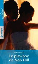Vente EBooks : Le play-boy de Nob Hill  - Jennie Lucas