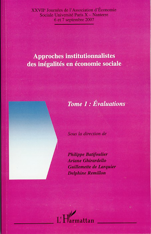 Approches Institutionnalistes Des Inegalites En Economie Sociale T.1 ; Evaluations