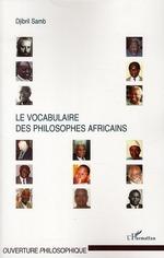 Le vocabulaire des philosophes africains  - Djibril Samb