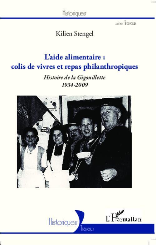 l'aide alimentaire ; colis de vivres et repas philanthropiques ; histoire de la Gigouillette (1934-2009)