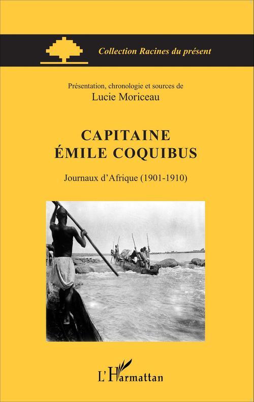 Capitaine Emile Coquibus, journaux d'Afrique (1901-1910)