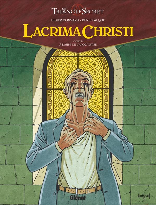 Le triangle secret - Lacrima Christi T.2 ; à l'aube de l'Apocalypse