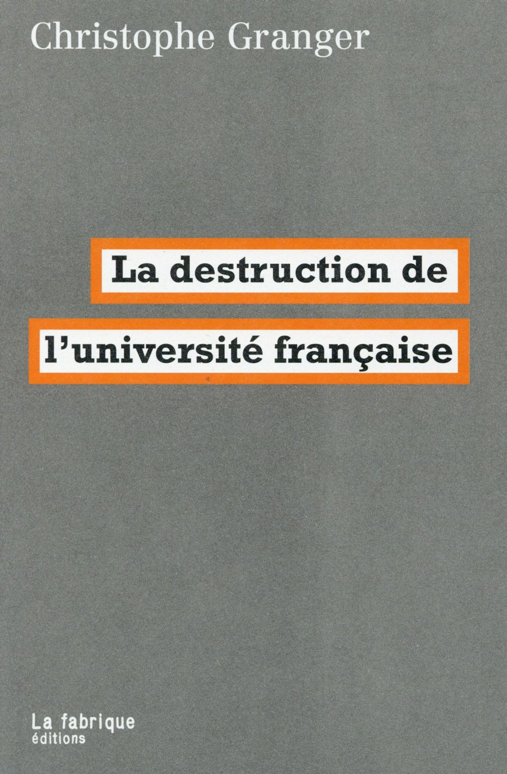 La destruction de l'université francaise