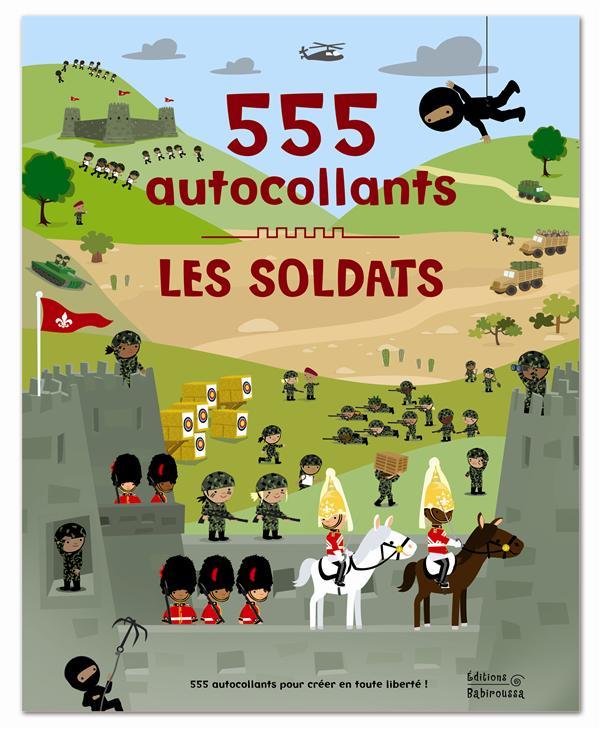 Les soldats ; 555 autocollants