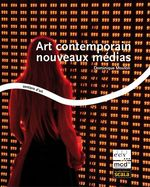 Art contemporain nouveaux médias  - Dominique Moulon
