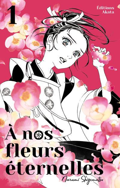 à nos fleurs éternelles T.1