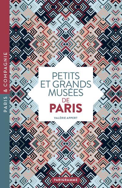 Petits et grands musées de Paris (édition 2018)