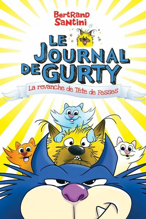Le journal de Gurty (Tome 9) - La revanche de Tête de Fesses