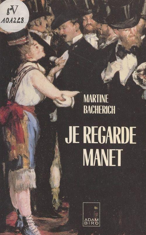 Je regarde Manet