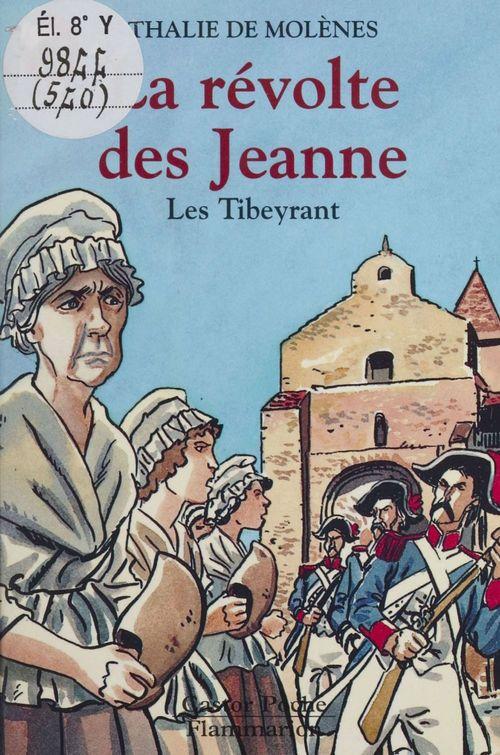 Tibeyrant  t2 - la revolte des jeanne (les) - - le monde d'autrefois, senior des 11/12 ans