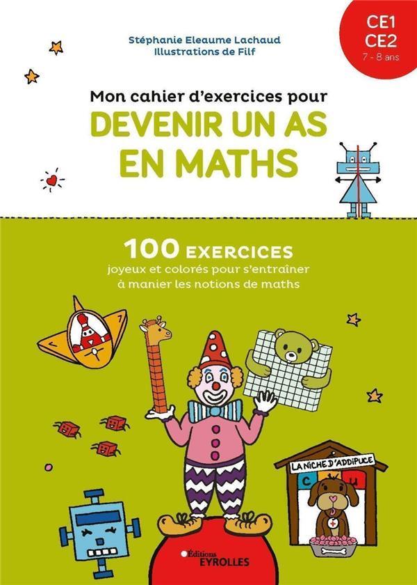mon cahier d'exercices pour devenir un as en mathématiques : CE1 à CE2 : 7/8 ans (édition 2021)