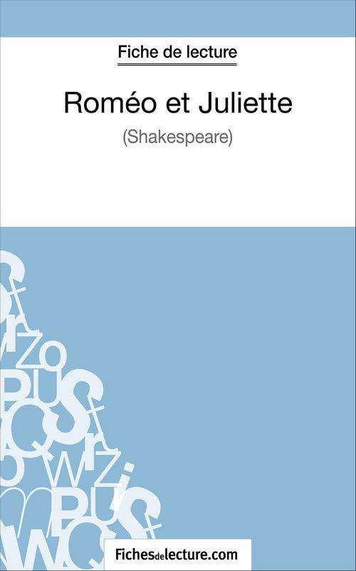 Roméo et Juliettede Shakespeare ; fiche de lecture ; analyse complète de l'½uvre