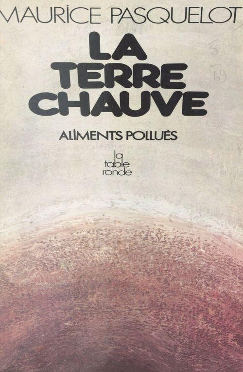 La Terre chauve  - Maurice Pasquelot
