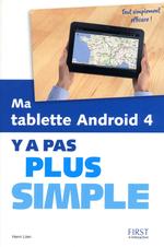 Vente Livre Numérique : Ma tablette Android 4 Y a pas plus simple  - Henri Lilen