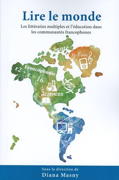Lire le monde ; les littératies multiples et l´éducation dans les communautés francophones
