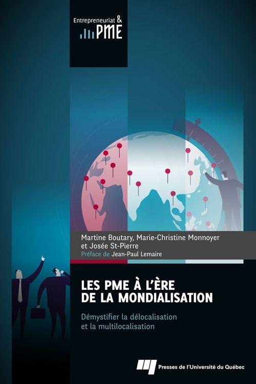Les PME à l'ère de la mondialisation ; démystifier la délocalisation et la multilocalisation