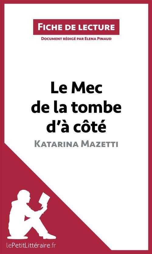 Analyse ; le mec de la tombe d'à côté de Katarina Mazetti ; résumé complet et analyse détaillée de l'½uvre