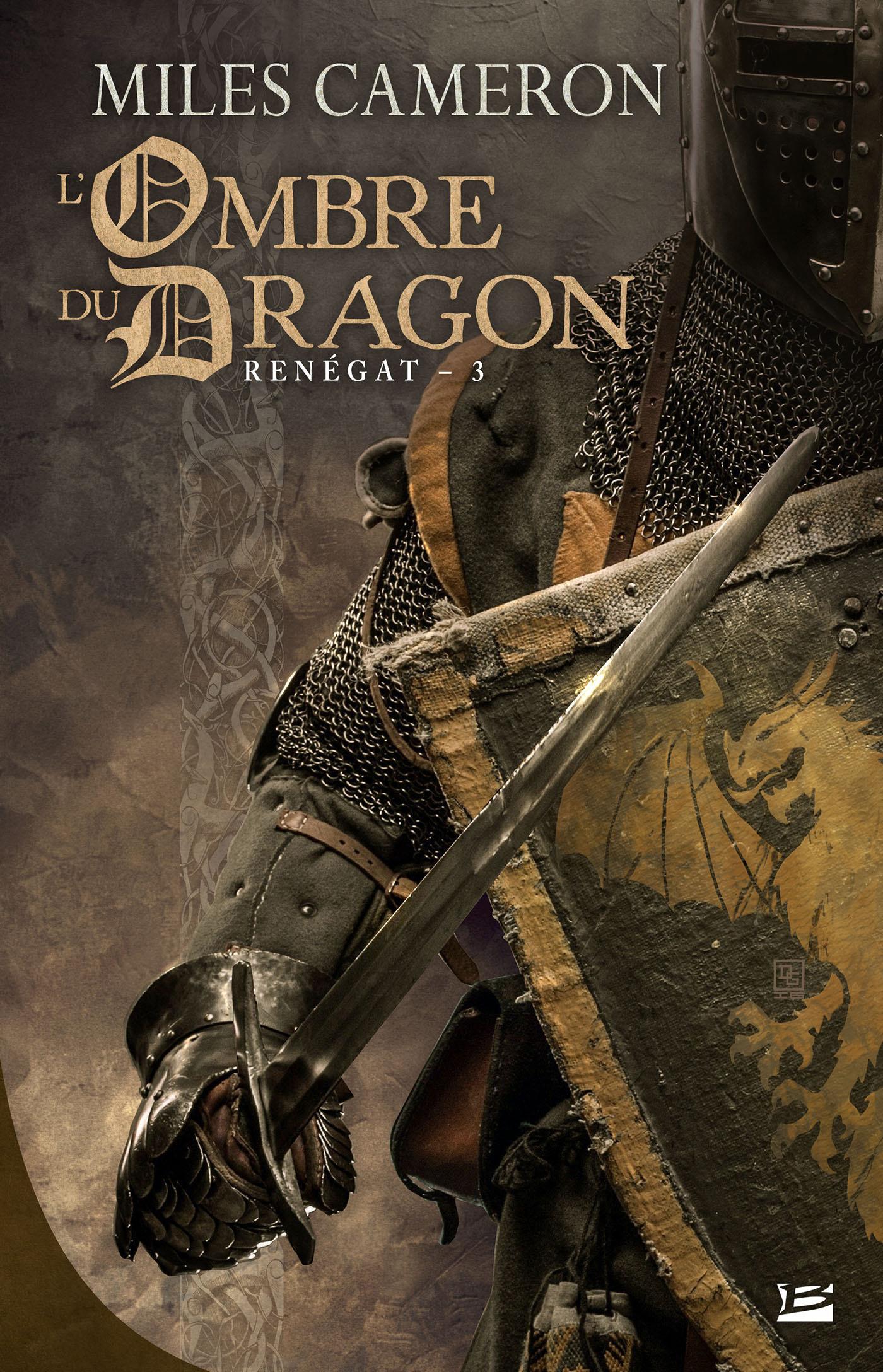 Renégat T.3 ; l'ombre du dragon