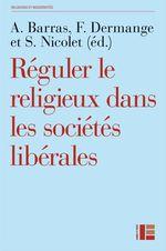 Vente EBooks : Réguler le religieux dans les sociétés libérales  - Sarah Nicolet - François Dermange - Amélie Barras