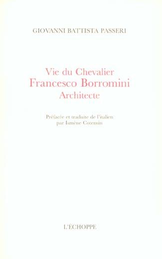 vie du chevalier francesco borromini,architecte