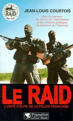 Le raid ; unité d'élite de la police française