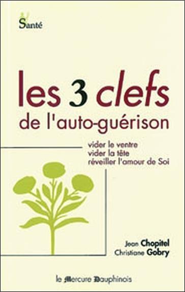 Trois Clefs De L'Auto-Guerison