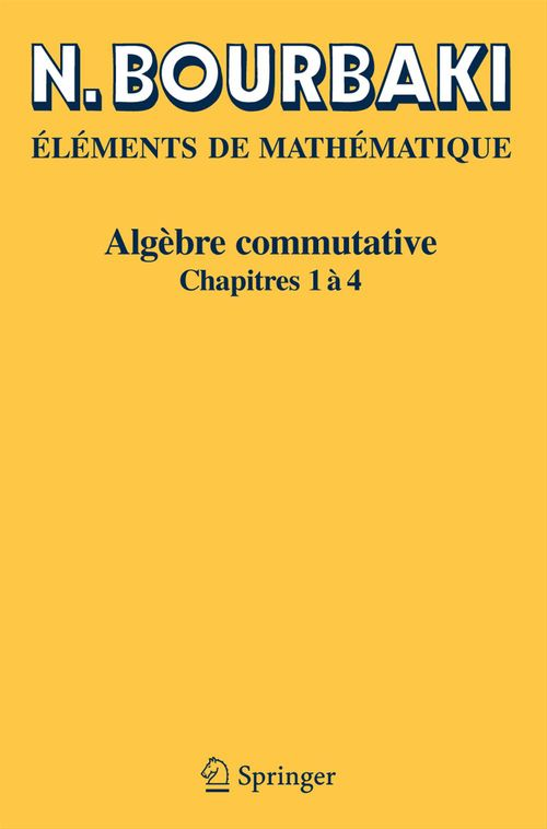 éléments de mathématique ; algèbre commutative, chapitres 1 à 4