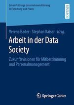 Arbeit in der Data Society  - Stephan Kaiser - Verena Bader