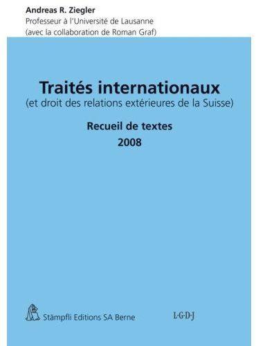 Traités internationaux ; et droit des relations extérieures de la Suisse