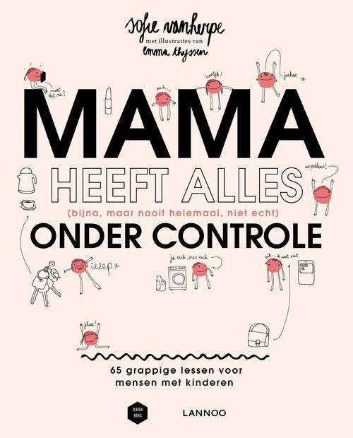 Mama heeft alles (bijna, maar nooit helemaal, niet echt) onder controle - (E-boek)