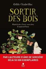 Vente Livre Numérique : Sortir des bois - Manifeste d'une sorcière d'aujourd'hui - Écoféminisme, engagement, nature et spiritualité  - Odile Chabrillac