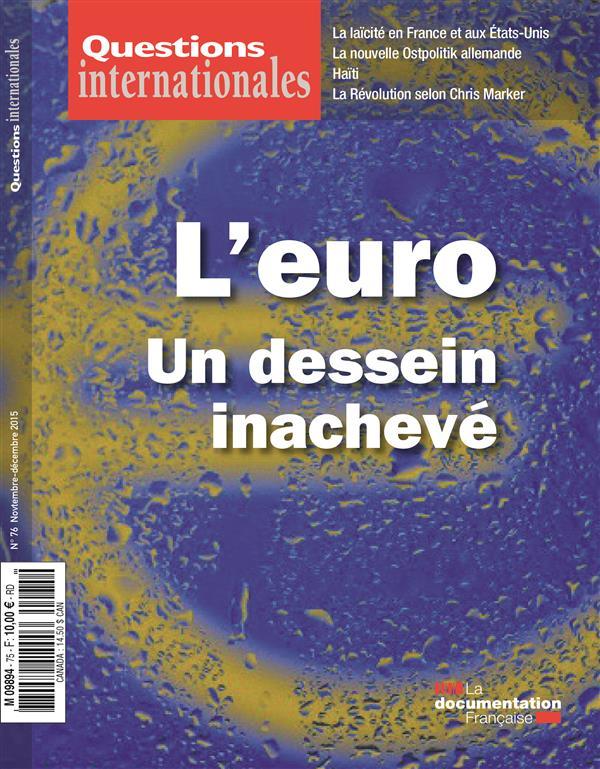 revue questions internationales n.76 ; l'euro, un dessein inacheve