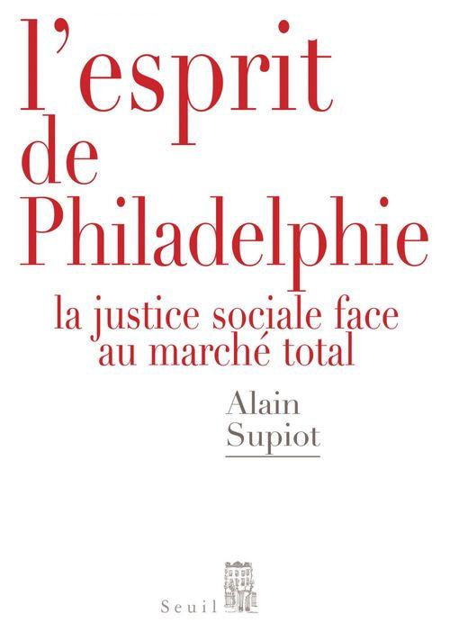 L'esprit de Philadelphie ; la justice sociale face au marché total